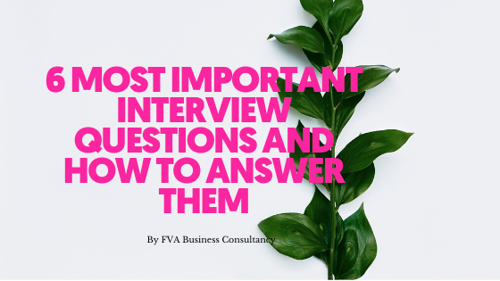 6 Most Important Interview Questions and How to Answer Them
