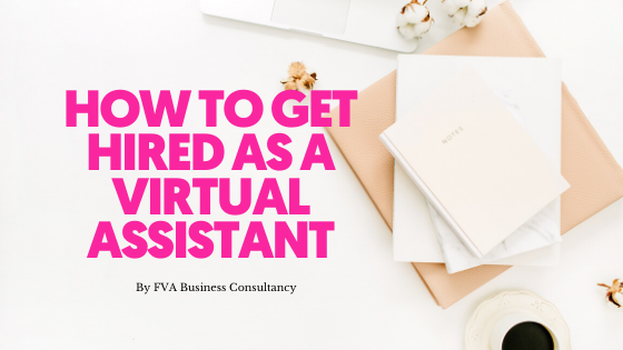 How to Get Hired as A Virtual Assistant