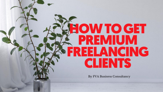 How To Get Premium Freelancing Clients