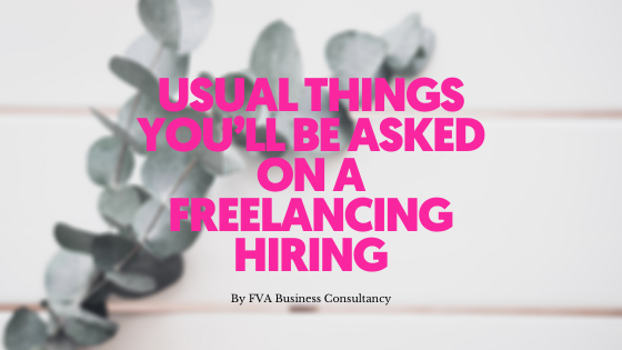 Usual Things You'll Be Asked on A Freelancing Hiring