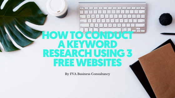 How to Conduct a Keyword Research Using 3 Free Websites
