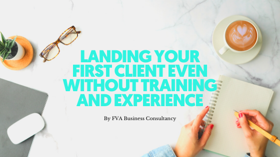 Landing Your First Client Even Without Training and Experience
